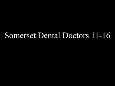 Somerset Dental Drs. 11-16